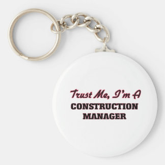Trust me I'm a Construction Manager Key Chains