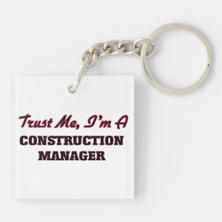 Trust me I'm a Construction Manager Acrylic Keychains
