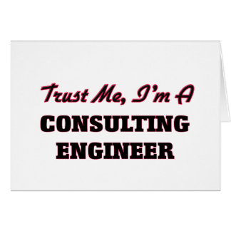 Trust me I'm a Consulting Engineer Card