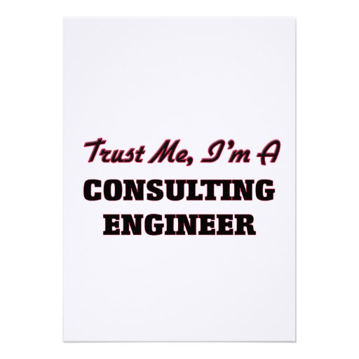 Trust me I'm a Consulting Engineer Personalized Announcements