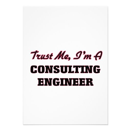 Trust me I'm a Consulting Engineer Custom Announcements