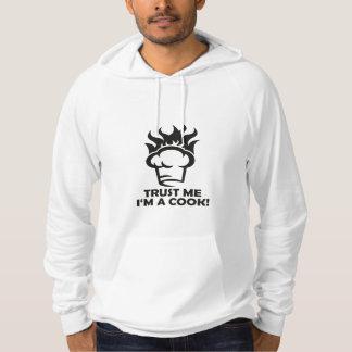 Trust me i'm a cook! hoodie