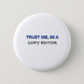 Trust Me I'm a Copy Editor 6 Cm Round Badge