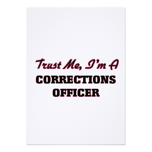 Trust me I'm a Corrections Officer Custom Invite