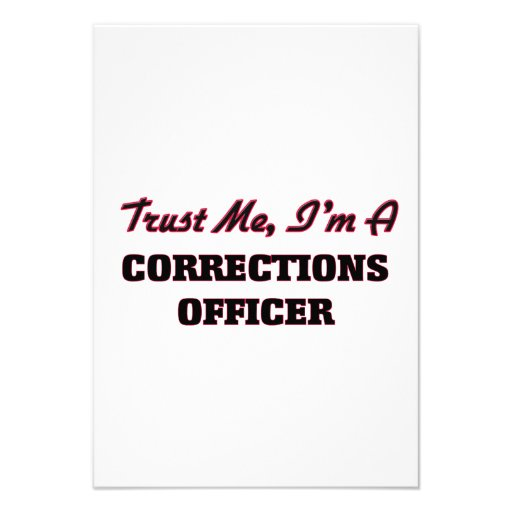 Trust me I'm a Corrections Officer Custom Announcements