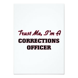 """Trust me I'm a Corrections Officer 5"""" X 7"""" Invitation Card"""