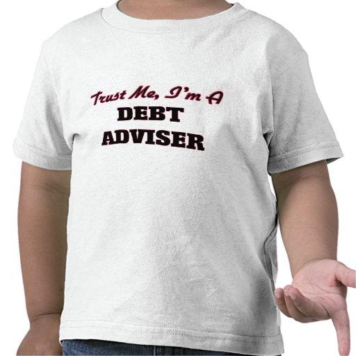 Trust me I'm a Debt Adviser T-shirts