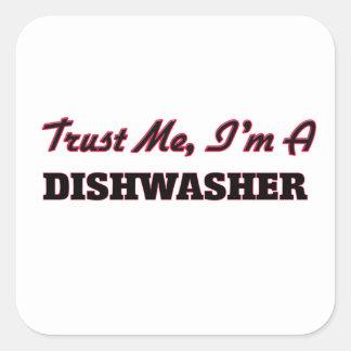 Trust me I'm a Dishwasher Square Sticker
