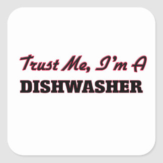 Trust me I'm a Dishwasher Square Stickers