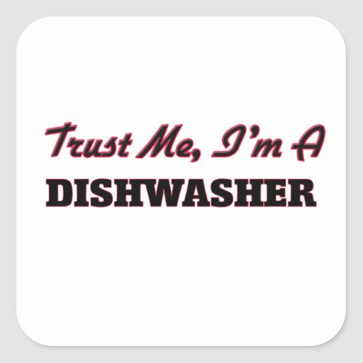 Trust me I'm a Dishwasher Sticker