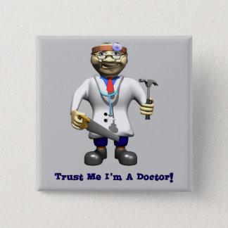 Trust Me I'm A Doctor 15 Cm Square Badge