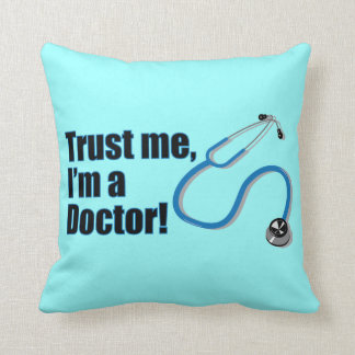 Trust Me I'm A Doctor Funny Graduation Throw Pillow