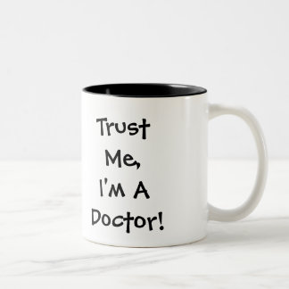 Trust Me, I'm A Doctor Mug