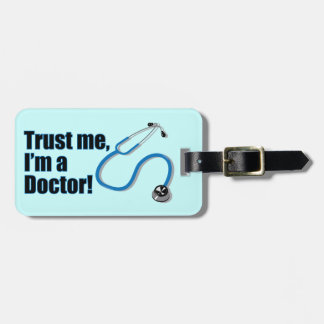 Trust Me I'm a Doctor Stethoscope Luggage Tag