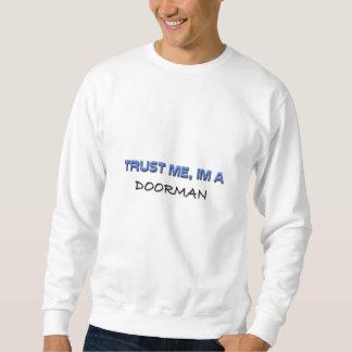 Trust Me I'm a Doorman Sweatshirt