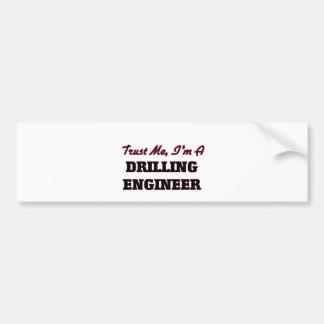 Trust me I'm a Drilling Engineer Bumper Sticker