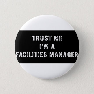 Trust Me I'm A Facilities Manager 6 Cm Round Badge
