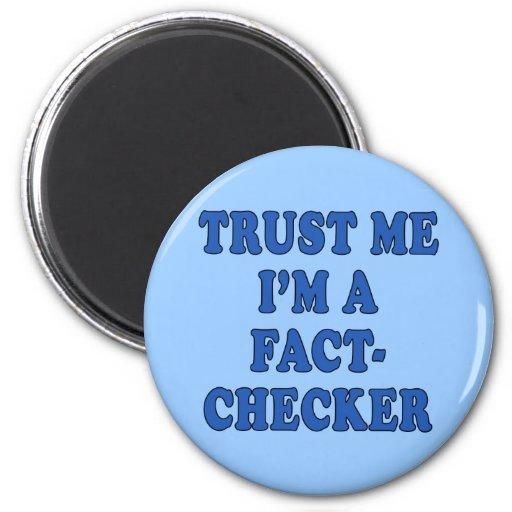 Trust Me, I'm a Fact Checker Fridge Magnets