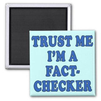 Trust Me, I'm a Fact Checker Square Magnet