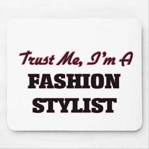 Trust me I'm a Fashion Stylist Mousepad