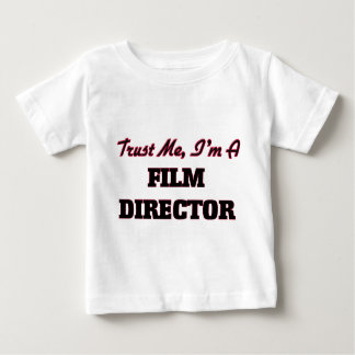 Trust me I'm a Film Director Baby T-Shirt