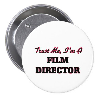 Trust me I'm a Film Director Pinback Buttons