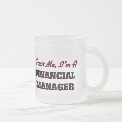 Trust me I'm a Financial Manager Coffee Mugs