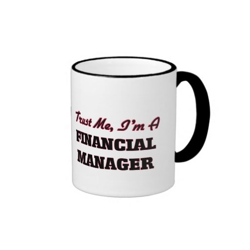 Trust me I'm a Financial Manager Mugs