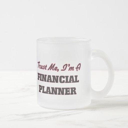 Trust me I'm a Financial Planner Coffee Mugs