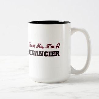 Trust me I'm a Financier Mug