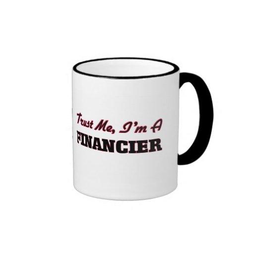 Trust me I'm a Financier Coffee Mugs