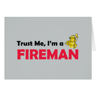 Trust Me I'm a Fireman Greeting Card