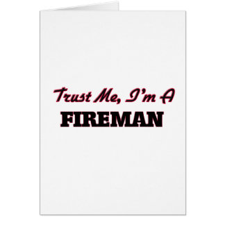 Trust me I'm a Fireman Greeting Cards