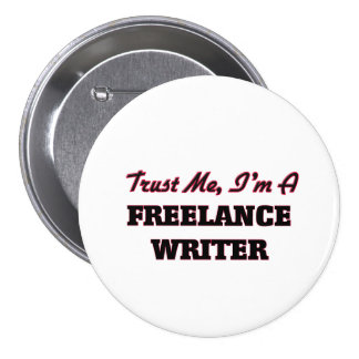 Trust me I'm a Freelance Writer Button