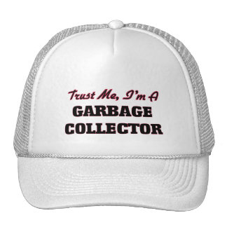 Trust me I'm a Garbage Collector Trucker Hat