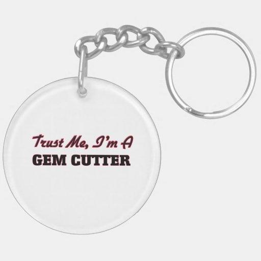 Trust me I'm a Gem Cutter Keychain