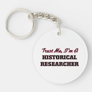 Trust me I'm a Historical Researcher Acrylic Key Chain