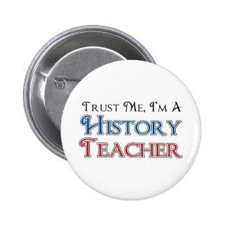 Trust Me, I'm A History Teacher 6 Cm Round Badge
