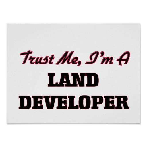Trust me I'm a Land Developer Print