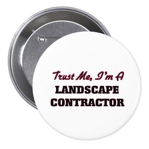 Trust me I'm a Landscape Contractor Pins