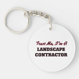 Trust me I'm a Landscape Contractor Keychains