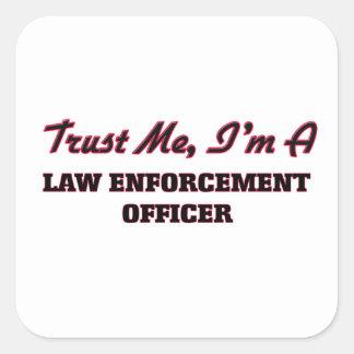 Trust me I'm a Law Enforcement Officer Sticker