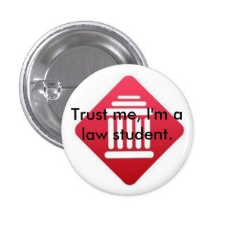 Trust Me - I'm a law student button badge