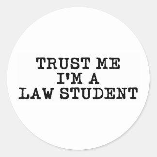 Trust Me I'm a Law Student Round Sticker
