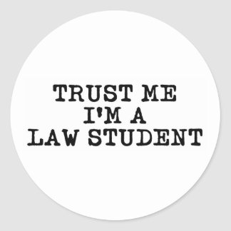 Trust Me I'm a Law Student Round Sticker