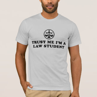 Trust Me I'm A Law Student T-Shirt