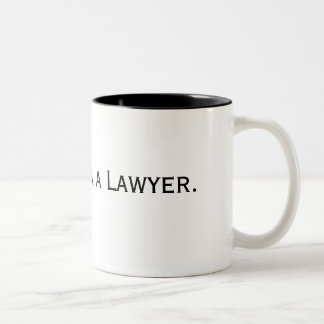 Trust Me. I'm a Lawyer. Two-Tone Mug