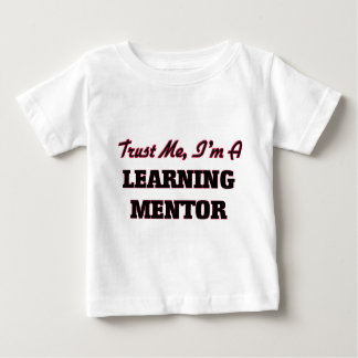 Trust me I'm a Learning Mentor T Shirt
