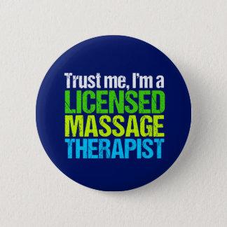 Trust Me I'm a Licensed Massage Therapist 6 Cm Round Badge