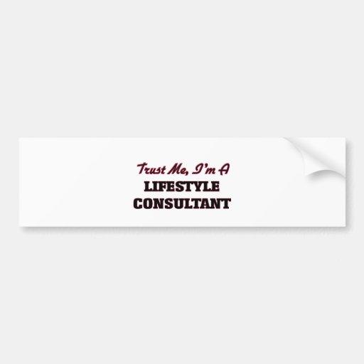 Trust me I'm a Lifestyle Consultant Bumper Sticker